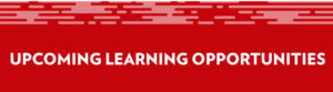 Upcoming Learning Opportunties